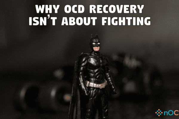 Why OCD Recovery is not about fighting?