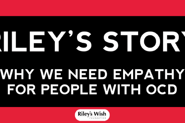 Riley's Story Why we need empathy for people with OCD