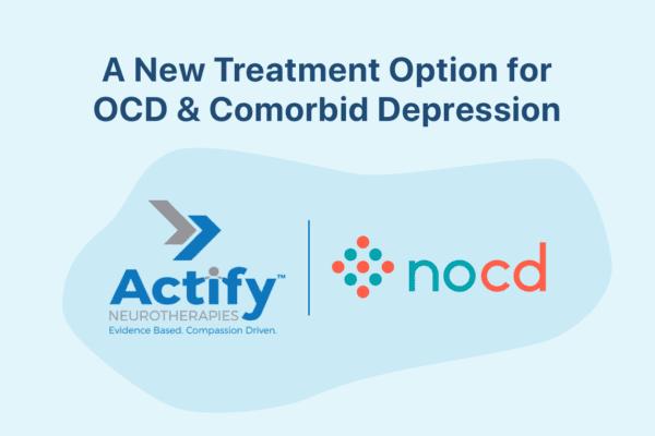 Partnership with Actify to treat OCD & Comorbid Depression