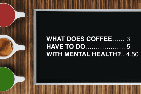 Coffee and Mental Health