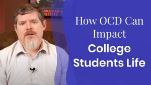 how ocd can derail a college students life
